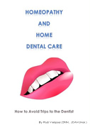 Homeopathy and Home Dental Care - How to Avoid Most Trips to the Dentist (Health at Home)